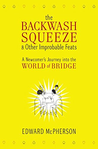 The Backwash Squeeze & Other Improbable Feats By Edward McPherson