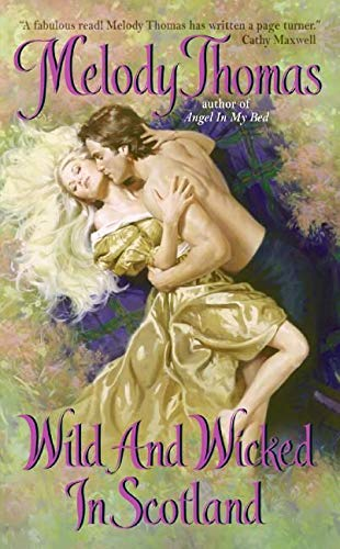 Wild And Wicked In Scotland By Melody Thomas