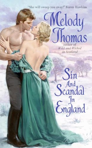 Sin and Scandal in England (Charmed and Dangerous Series) By Melody Thomas