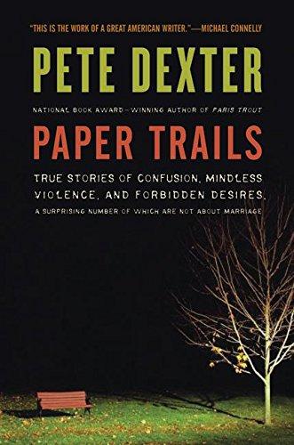 Paper Trails By Pete Dexter