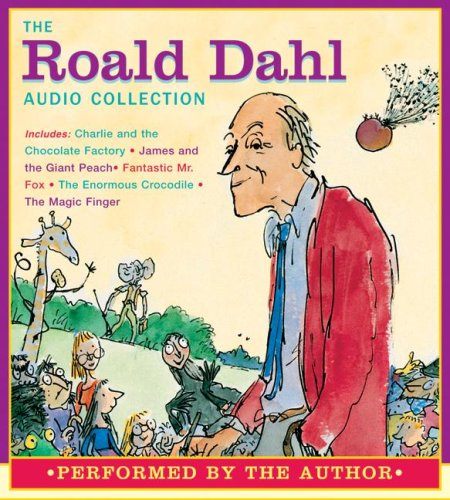 The Roald Dahl Audio Collection: Charlie and the Chocolate Factory/James and the Giant Peach/Fantastic Mr. Fox/The Enormous Crocodile/The Magic Finger By Roald Dahl