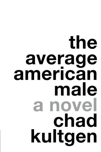 Average American Male By Chad Kultgen