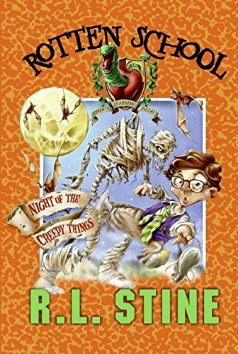 Rotten School #14: Night of the Creepy Things By R L Stine