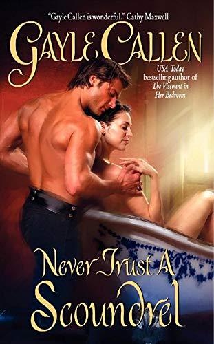 Never Trust A Scoundrel By Gayle Callen