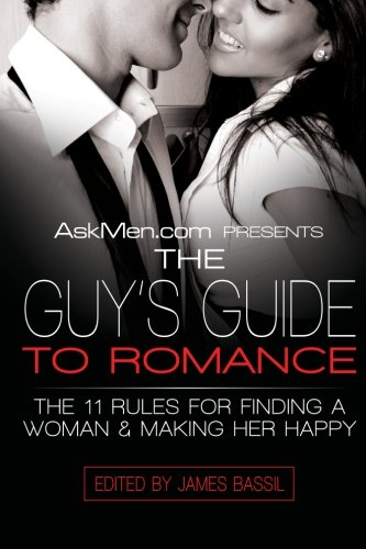 Askmen Com Presents The Guy S Guide To Romance By James border=