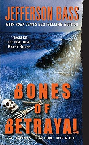 Bones of Betrayal By Jefferson Bass