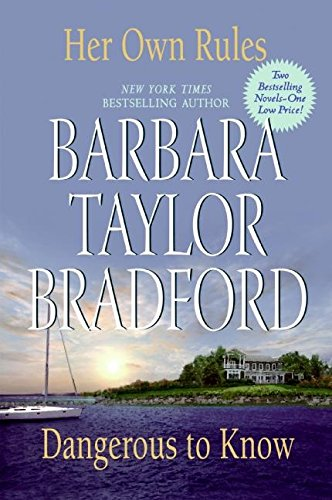 Her Own Rules / Dangerous to Know By Barbara Taylor Bradford