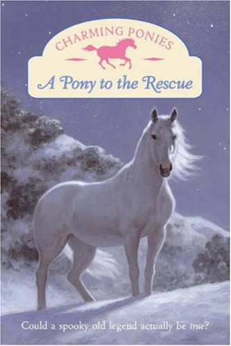 A Pony to the Rescue By Lois K. Szymanski