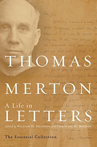 Thomas Merton: A Life in Letters By Thomas Merton