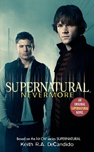Supernatural: Nevermore By Keith R a DeCandido