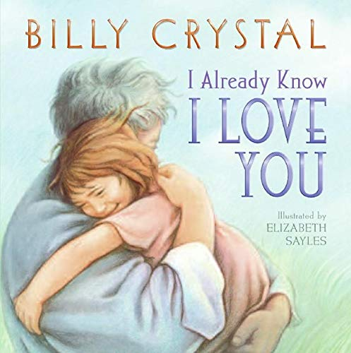 I Already Know I Love You Board Book By Billy Crystal