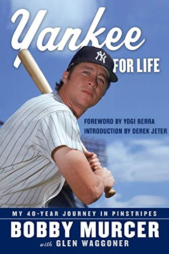 Yankee for Life By Bobby Murcer