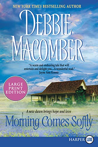 Morning Comes Softly Large Print By Debbie Macomber