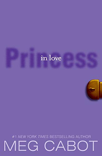The Princess Diaries, Volume III: Princess in Love By Meg Cabot