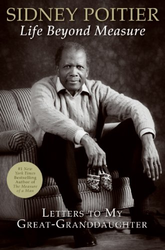 Life Beyond Measure By Sidney Poitier