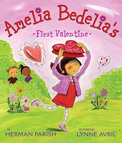 Amelia Bedelia's First Valentine By Lynne Avril