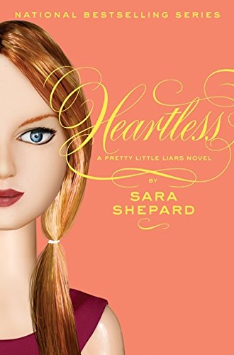 Pretty Little Liars #7: Heartless By Sara Shepard