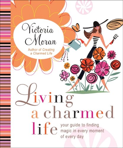 Living a Charmed Life By Victoria Moran
