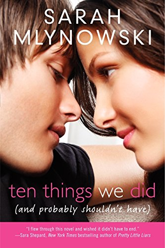 Ten Things We Did (and Probably Shouldn't Have) von Sarah Mlynowski