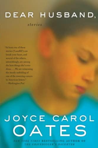 Dear Husband, By Joyce Carol Oates