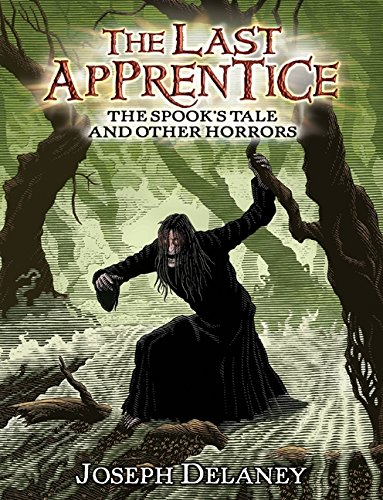 The Spook's Tale and Other Horrors (Last Apprentice) By Joseph Delaney (President and General Manager, CMS Delany)