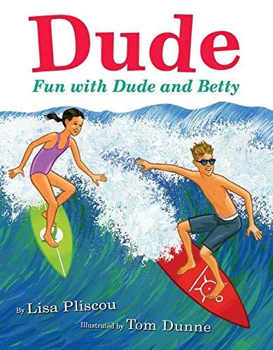 Dude By Lisa Pliscou