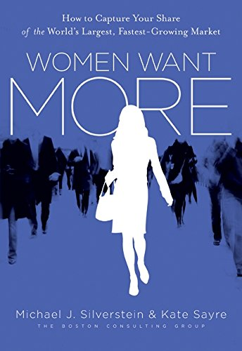 Women Want More By Michael J. Silverstein