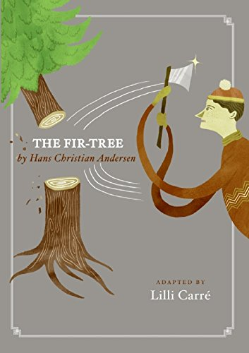 The Fir-Tree By Lilli Carre