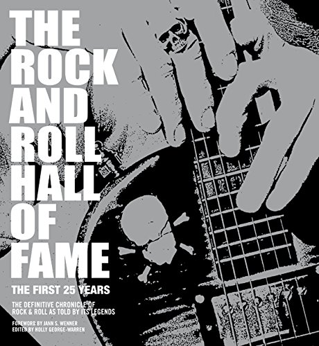 Rock and Roll Hall of Fame 25th Anniversary By Holly George-Warren