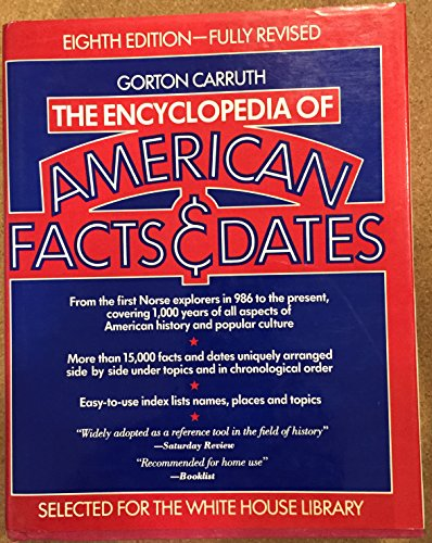 Encyclopaedia of American Facts and Dates By Edited by Gorton Carruth