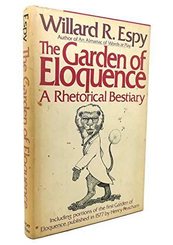 The Garden of Eloquence By Willard R Espy