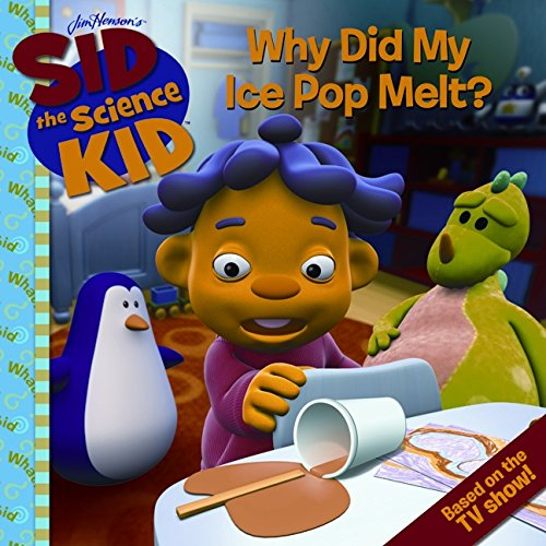 Sid The Science Kid: Why Did My Ice Pop Melt? By Korman