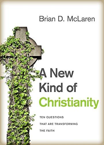 A New Kind of Christianity By Brian D McLaren (Cedar Ridge Community Church)