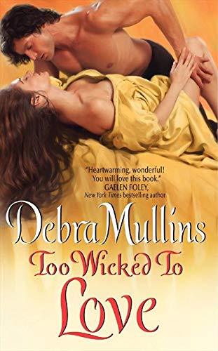 Too Wicked to Love (The Brides of Nevarton Chase) By Debra Mullins