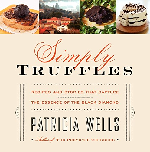 Simply Truffles By Patricia Wells