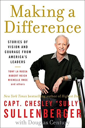 Making a Difference By Chesley B. Sullenberger, III