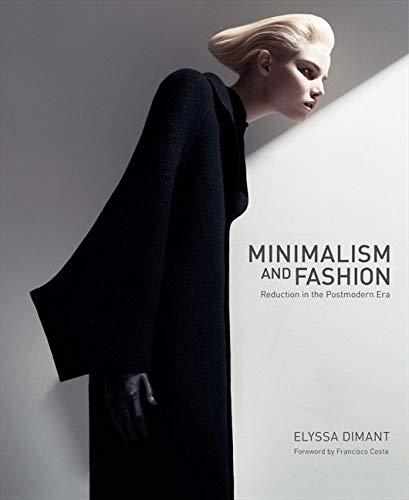 Minimalism and Fashion By Elyssa Dimant
