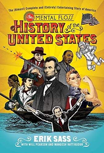 The Mental Floss History of the United States By Will Pearson