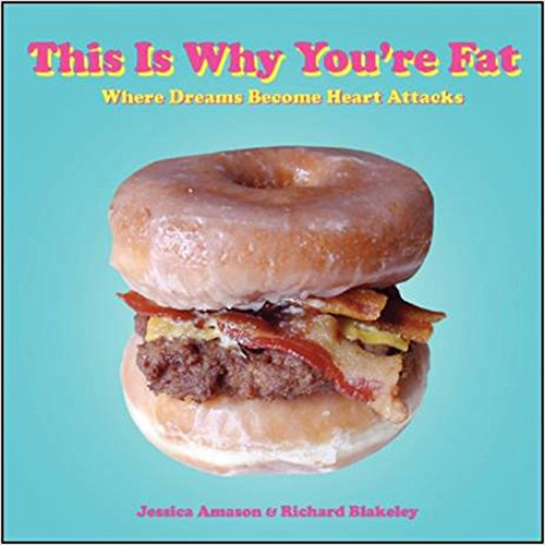 This Is Why You're Fat By Jessica Amason