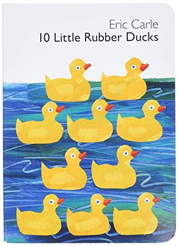 10 Little Rubber Ducks von Eric Carle