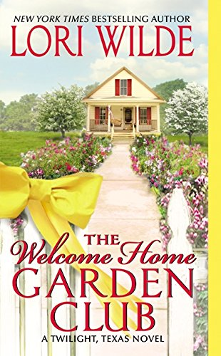The Welcome Home Garden Club By Lori Wilde