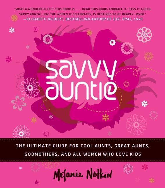 Savvy Auntie By Melanie Notkin