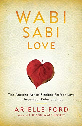 Wabi Sabi Love By Arielle Ford