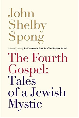 The Fourth Gospel By John Shelby Spong