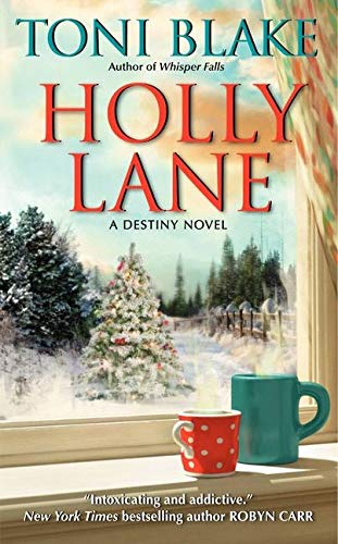 Holly Lane: Book 4 in the Destiny series By Toni Blake
