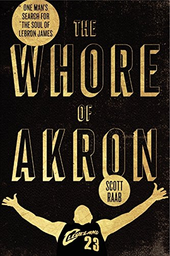 The Whore of Akron By Scott Raab