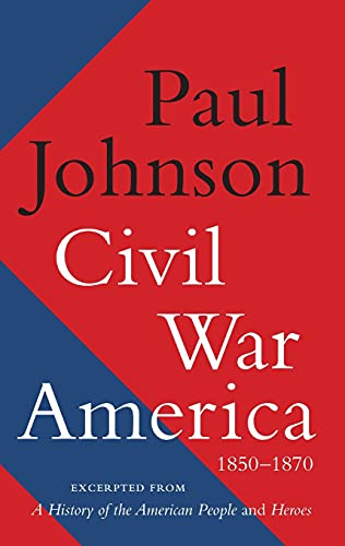 Civil War America By Paul Johnson