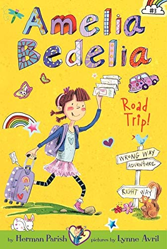 Amelia Bedelia Chapter Book #3: Amelia Bedelia Road Trip! By Herman Parish