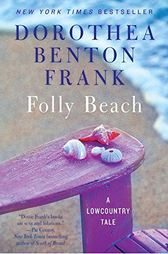 Folly Beach: A Lowcountry Tale By Dorothea Benton Frank
