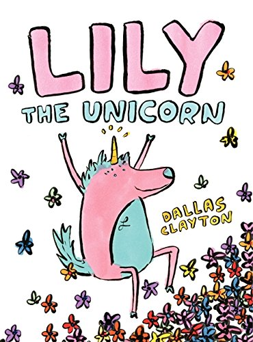 Lily the Unicorn By Dallas Clayton